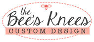 Bees Knees Custom Design